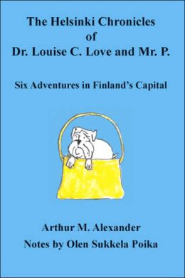 The Helsinki Chronicles of Dr Louise C Love and Mr P