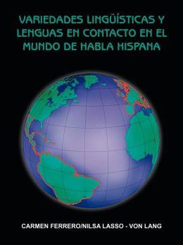 Variedades Ling Sticas Y Lenguas En Contacto En El Mundo De Habla Hispana