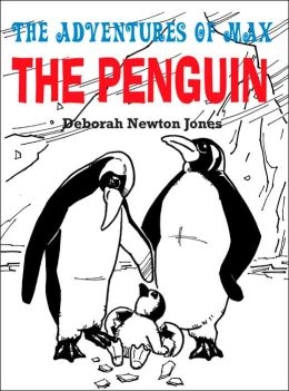 The Adventures of Max the Penguin