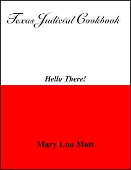 Texas Judicial Cookbook: Hello There !