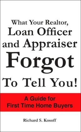 What Your Realtor, Loan Officer and Appr