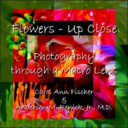 Flowers - up Close: Photography Through