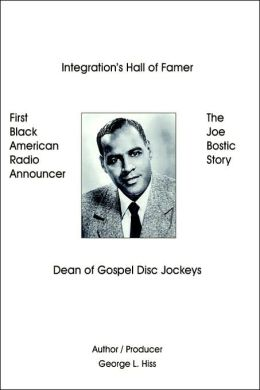 The Joe Bostic Story: First Black American Radio Announcer