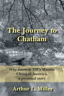 Journey to Chatham: Why Emmett Tills Murder Changed America