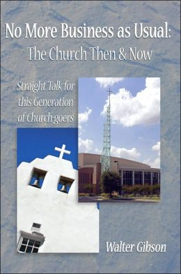 No More Business As Usual: Straight Talk for this Generation of Church-goers