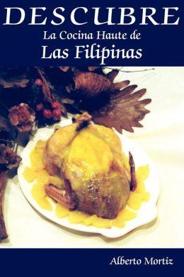 Descubre la Cocina Haute de Las Filipinas