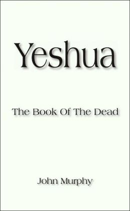 Yeshua: The Book of the Dead