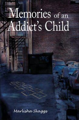 Memories of an Addict's Child