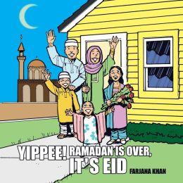 Yipee! Ramadan is Over, It's Eid