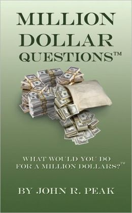 Million Dollar Questions: What Would You Do For A Million Dollars