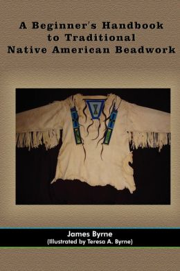 A Beginner's Handbook to Traditional Native American Beadwork