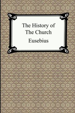 History of the Church (the Church History of Eusebius)