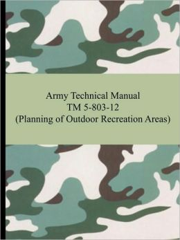 Army Technical Manual TM 5-803-12 (Planning of Outdoor Recreation Areas)