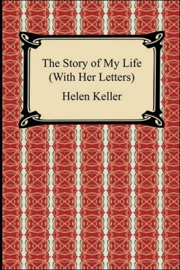 The Story Of My Life (With Her Letters)