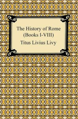 The History Of Rome (Books I-Viii)