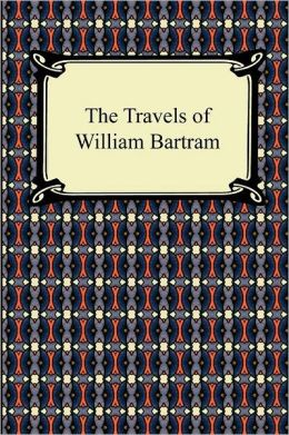 The Travels Of William Bartram