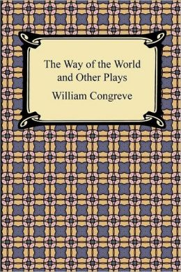 The Way Of The World And Other Plays