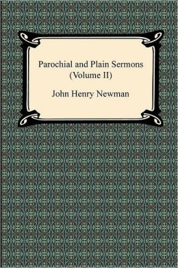 Parochial and Plain Sermons (Volume II)