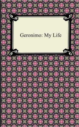 Geronimo: My Life