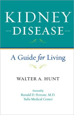 Kidney Disease: A Guide for Living