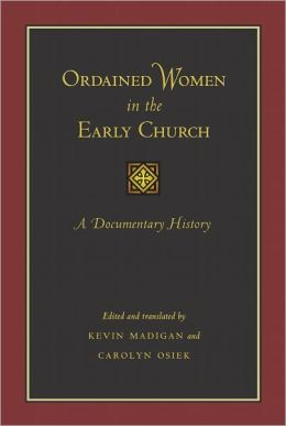 Ordained Women in the Early Church: A Documentary History
