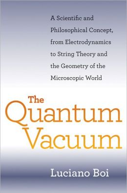 The Quantum Vacuum: A Scientific and Philosophical Concept, from Electrodynamics to String Theory and the Geometry of the Microscopic World