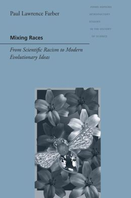 Mixing Races: From Scientific Racism to Modern Evolutionary Ideas