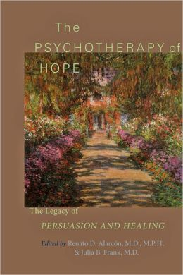 The Psychotherapy of Hope: The Legacy of Persuasion and Healing
