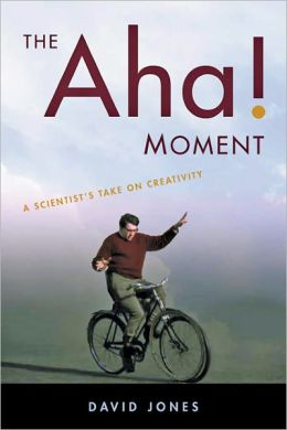 The Aha! Moment: A Scientist's Take on Creativity