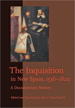 The Inquisition in New Spain, 1536-1820: A Documentary History