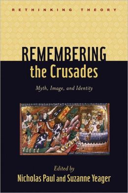Remembering the Crusades: Myth, Image, and Identity