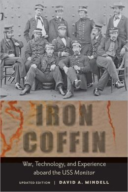 Iron Coffin: War, Technology, and Experience aboard the USS Monitor