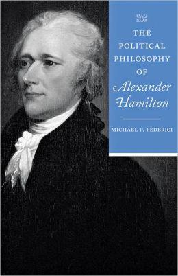 The Political Philosophy of Alexander Hamilton