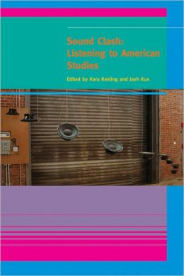Sound Clash: Listening to American Studies