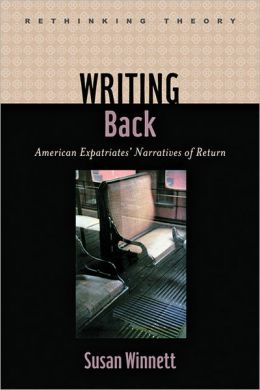 Writing Back: American Expatriates' Narratives of Return