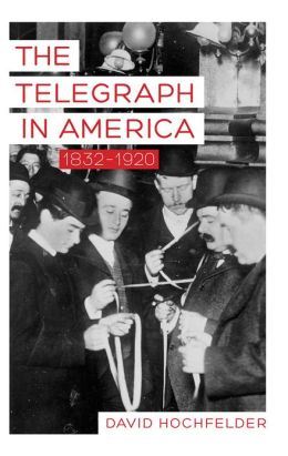 The Telegraph in America, 1832-1920