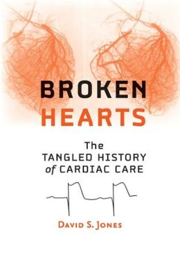 Broken Hearts: The Tangled History of Cardiac Care