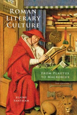 Roman Literary Culture: From Plautus to Macrobius