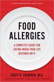 Book Cover Image. Title: Food Allergies:  A Complete Guide for Eating When Your Life Depends on It, Author: Scott H. Sicherer