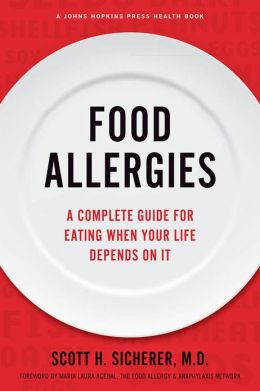 Food Allergies: A Complete Guide for Eating When Your Life Depends on It