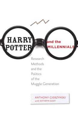 Harry Potter and the Millennials: Research Methods and the Politics of the Muggle Generation