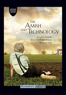 The Amish and Technology: An Excerpt from The Amish