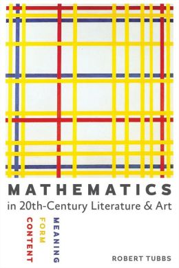 Mathematics in Twentieth-Century Literature and Art: Content, Form, Meaning