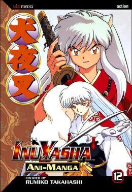 Inu Yasha Ani-Manga, Volume 12