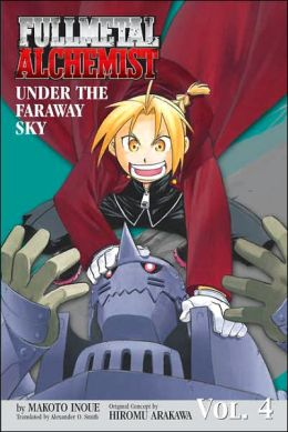 Fullmetal Alchemist, Volume 4: Under the Faraway Sky (Novel)
