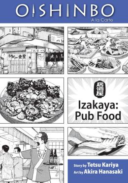 Oishinbo, Volume 7: Izakaya - Pub Food