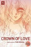 Book Cover Image. Title: Crown of Love, Volume 1, Author: Yun Kouga