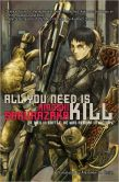 Book Cover Image. Title: All You Need Is Kill, Author: Hiroshi Sakurazaka