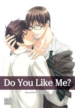 Do You Like Me?, Vol. 1 (Yaoi Manga)