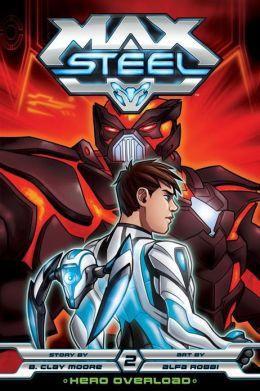 Max Steel: Hero Overload, Vol. 2